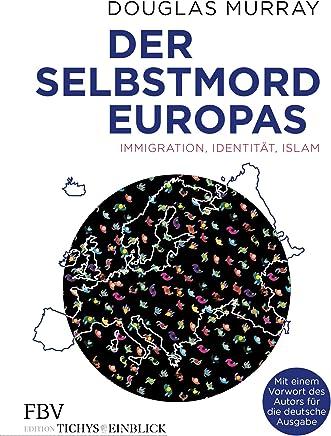 Der Selbstord Europas Iigration Identität Isla by Douglas Murray