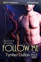 Follow Me [Suncoast Society] (Siren Publishing Sensations)