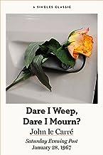 Dare I Weep, Dare I Mourn? (Singles Classic)
