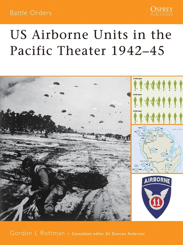 ホイップ来てコンテストUS Airborne Units in the Pacific Theater 1942–45 (Battle Orders Book 26) (English Edition)
