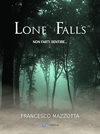 Lone Falls: Non farti sentire...
