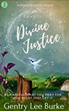 Divine Justice : A Paranormal Women's Fiction Novel (A Midlife Mixed Up Miracle Book 1)