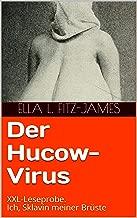 Der Hucow-Virus: XXL-Leseprobe. Ich, Sklavin meiner Brüste (German Edition)