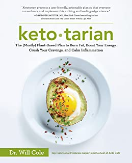 Ketotarian: The (Mostly) Plant-Based Plan to Burn Fat, Boost Your Energy, Crush Your Cravings, and Calm Inflammation: A Co...