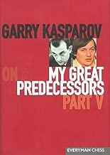 Garry Kasparov on My Great Predecessors, Part 5 (My Great Predecessors Series)