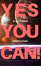 Yes You Can! - 50 Classic Self-Help Books That Will Guide You and Change Your Life
