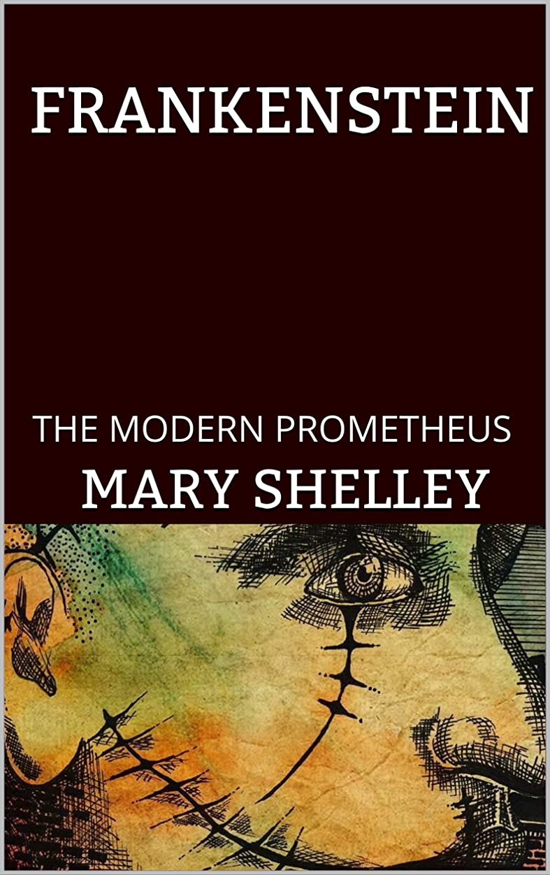 保育園敗北感じFRANKENSTEIN: THE MODERN PROMETHEUS (English Edition)