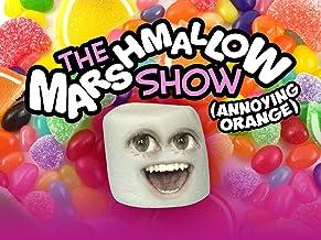 The Marshmallow Show [Annoying Orange]