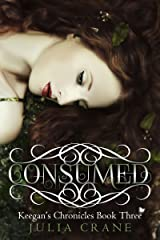 Consumed (Keegan's Chronicles Series Book 3) Kindle Edition