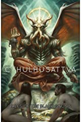 Cthulhusattva: Tales of the Black Gnosis Kindle Edition