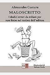 Maloscritto: I dodici errori da evitare per non finire nel cestino dell'editore Formato Kindle