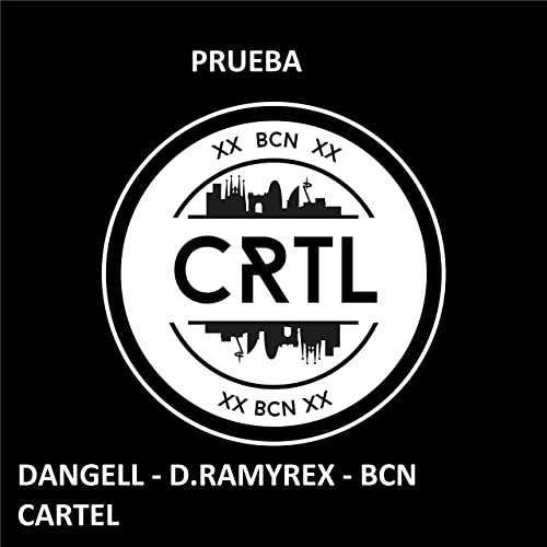 Prueba (feat. Dangelx & D.Ramyrex) by Bcn Cartel on Amazon ...