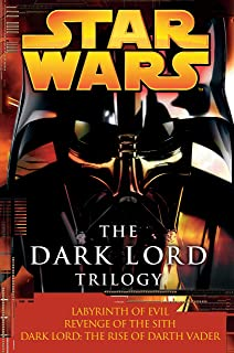 Star Wars: The Dark Lord Trilogy: Labyrinth of Evil Revenge of the Sith Dark Lord: The Rise of Darth Vader