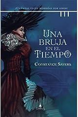 Una bruja en el tiempo (versión latinoamericana): ¿Cuántas veces morirías por amor? (Spanish Edition) Kindle Edition