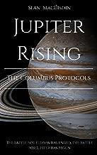 Jupiter Rising - The Columbus Protocols (The Gliesium Chronicles Book 2)