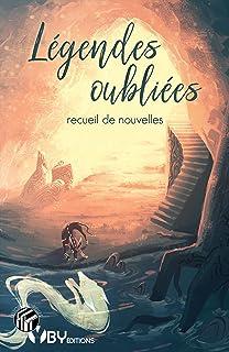 Légendes oubliées: Recueil de nouvelles (Histoires plurielles) (French Edition)