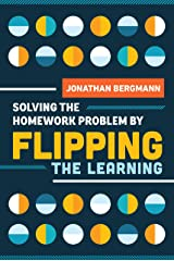 Solving the Homework Problem by Flipping the Learning (English Edition) eBook Kindle