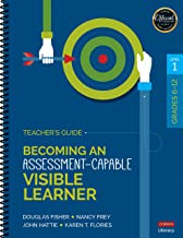Becoming an Assessment-Capable Visible Learner, Grades 6-12, Level 1: Teacher′s Guide