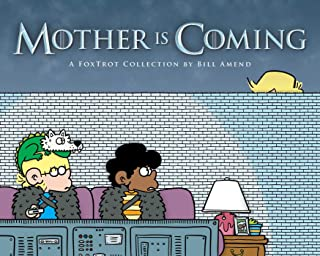 Mother Is Coming, 42: A Foxtrot Collection by Bill Amend