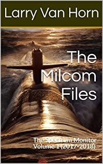 The Milcom Files: The Spectrum Monitor Volume 1 (2017-2018)