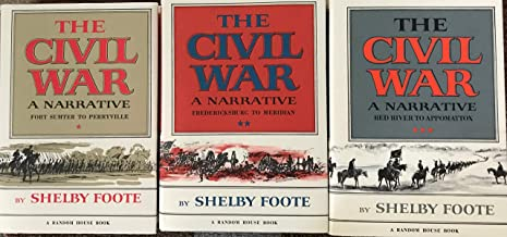 The Civil War: A Narrative: Volume 1, Fort Sumter To Perryville; Volume 2, Fredericksburg To Meridian; Volume 3, Red River...