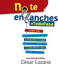 No te enganches [Don't Get Hung Up]: #Todopasa [Everything Passes]