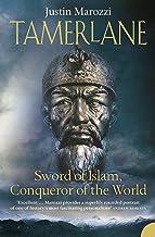 Tamerlane: Sword of Islam, Conqueror of the World (English Edition)