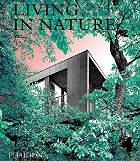 Living in Nature: Contemporary Houses in the Natural World