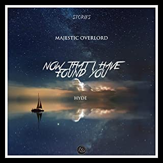 Now That I Have Found You (feat. Hyde)