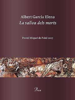 La saliva dels morts: Premi Miquel de Palol 2017 (Catalan Edition)