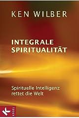 Integrale Spiritualität: Spirituelle Intelligenz rettet die Welt Kindle Ausgabe