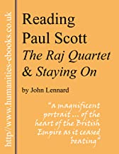 Reading Paul Scott: 'The Raj Quartet' and 'Staying On' (Literature Insights)