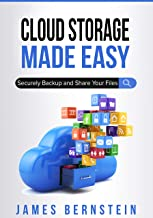 Cloud Storage Made Easy: Securely Backup and Share Your Files (Computers Made Easy Book 5)