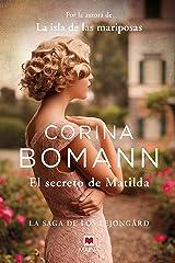 El secreto de Matilda: Por la autora de La isla de las mariposas (La saga de los Lejongard nº 2) Versión Kindle