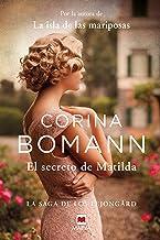 El secreto de Matilda: Por la autora de La isla de las mariposas (La saga de los Lejongard nº 2) (Spanish Edition)