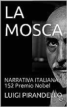 LA MOSCA: NARRATIVA ITALIANA 152 Premio Nobel (Italian Edition)