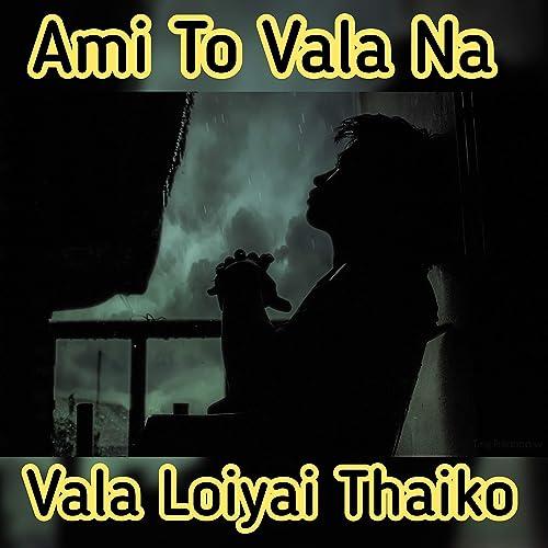ami to vala na full mp3 song download