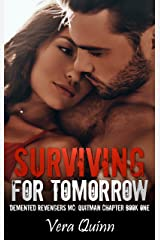 Surviving For Tomorrow (Demented MC: Quitman Chapter Book 1) Kindle Edition