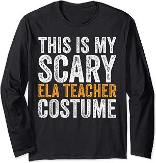 This Is My Scary ELA Teacher Costume Halloween Language Arts Long Sleeve T-Shirt