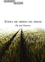 Storia dei cerchi nel grano. Gli anni Novanta (Italian Edition)