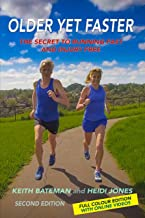 Older Yet Faster: The Secret to Running Fast and Injury Free (English Edition)