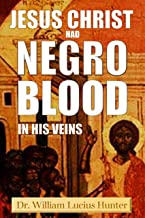 Jesus Christ Had Negro Blood in His Veins (1901)