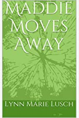 Maddie Moves Away (Lynn's Girls Books Book 10) Kindle Edition