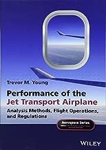Performance of the Jet Transport Airplane: Analysis Methods, Flight Operations, and Regulations (Aerospace Series)