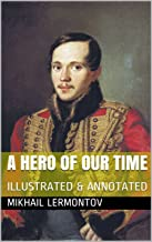 A Hero of Our Time: ILLUSTRATED & ANNOTATED (English Edition)