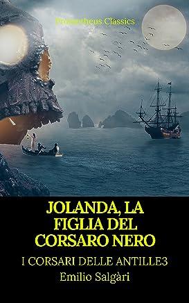 Jolanda, la figlia del Corsaro Nero (I corsari delle Antille #3)(Prometheus Classics)(Indice attivo)