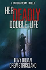 Her Deadly Double Life: A gripping psychological crime thriller with a jaw dropping twist (Carolina McKay Thriller Book 3) Kindle Edition