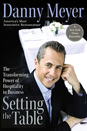 Setting the Table: The Transforming Power of Hospitality in Business (English Edition)
