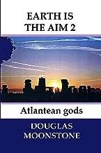 Earth is the aim 2: Atlantean gods (English Edition)