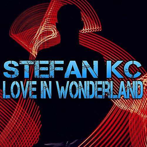 Stefan KC - Love In Wonderland